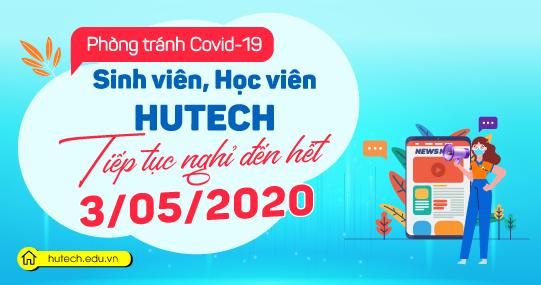 HUTECH thông báo sinh viên nghỉ học đến hết ngày 3/5 để đảm bảo an toàn trước dịch Covid-19