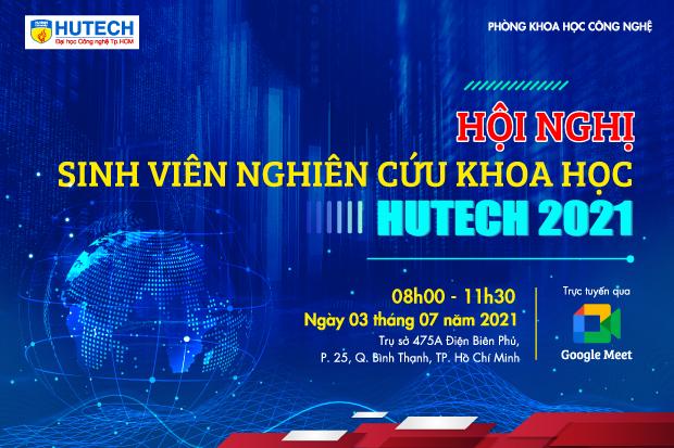 Hội nghị Sinh viên nghiên cứu khoa học HUTECH sẽ diễn ra trực tuyến vào sáng 03/7/2021