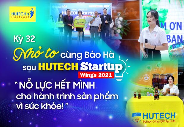 """HUTECH's Portrait - """"Nhỏ to"""" cùng Bảo Hà sau HUTECH Startup Wings 2021: """"Nỗ lực hết mình cho hành trình sản phẩm vì sức khỏe!"""""""