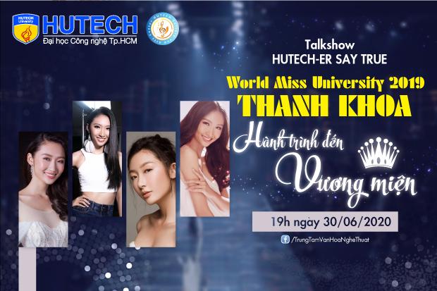 """Talkshow """"HUTECH-er SAY TRUE"""" sẽ chính thức mở màn ngày 30/6 với khách mời đặc biệt"""