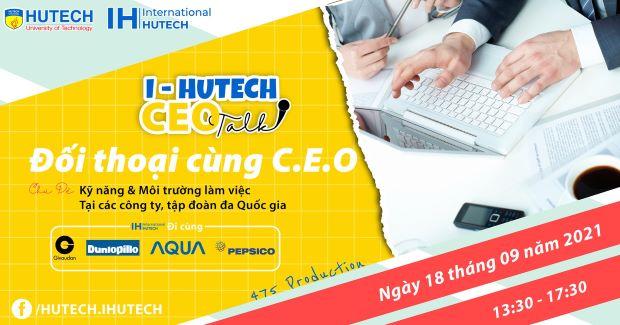 I-HUTECH CEO TALK - HỘI THẢO ĐỐI THOẠI CÙNG C.E.O CHO TÂN SINH VIÊN