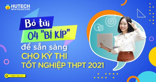 """Bỏ túi 04 """"bí kíp"""" để sẵn sàng cho kỳ thi tốt nghiệp THPT 2021"""
