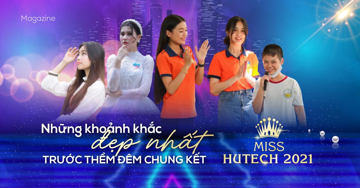 Miss HUTECH 2021: Những khoảnh khắc đáng nhớ trước đêm chung kết