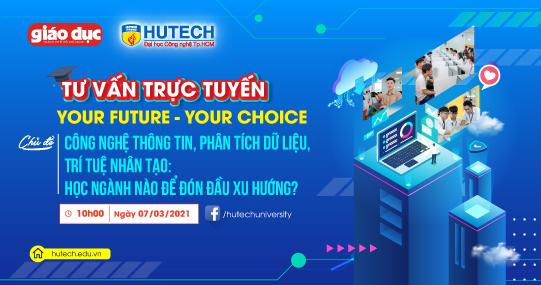 """Cùng """"Your Future - Your Choice"""" đón đầu xu hướng công nghệ 4.0 trong số lên sóng ngày 07/3 tới đây!"""