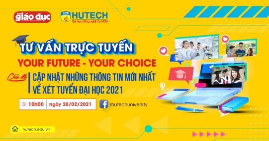 """Chương trình Tư vấn trực tuyến """"Your Future, Your Choice"""" 2021 sẽ chính thức khởi động vào 10h sáng Chủ nhật 28/02"""