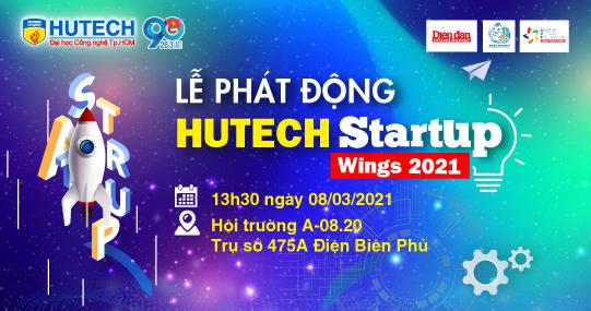 """Lễ phát động """"HUTECH Startup Wings 2021"""" và loạt bí kíp khởi nghiệp sẽ đến với sinh viên HUTECH vào ngày 08/3"""