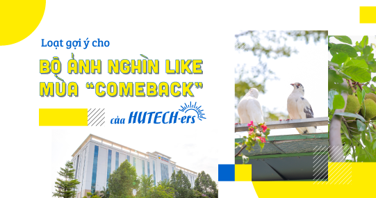 """Loạt gợi ý cho bộ ảnh nghìn like mùa """"comeback"""" của HUTECH-ers"""