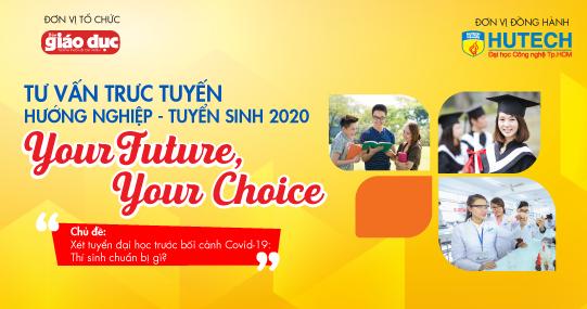 """Khởi động chương trình Tư vấn tuyển sinh trực tuyến """"Your Future - Your Choice"""" từ Chủ nhật 23/2"""