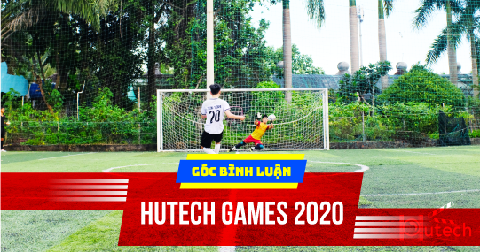"""Góc bình luận HUTECH GAMES 2020 - Những trận """"thư hùng"""" tại Tứ kết Bóng đá nam"""