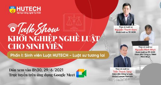 """Đón chờ Talkshow trực tuyến """"Khởi nghiệp nghề Luật cho sinh viên HUTECH"""" vào ngày 29/6 tới"""