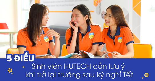 5 điều sinh viên HUTECH cần lưu ý khi trở lại trường sau kỳ nghỉ Tết