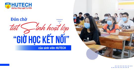 """Đón chờ tiết Sinh hoạt lớp - """"giờ học kết nối"""" của sinh viên HUTECH"""