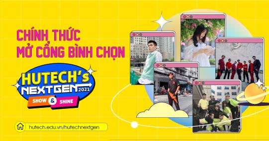 """""""HUTECH's NextGen 2021: Show & Shine"""" chính thức mở cổng bình chọn"""