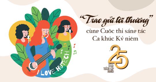 """""""Trao gửi lời thương"""" cùng Cuộc thi sáng tác ca khúc kỷ niệm 25 năm thành lập HUTECH"""