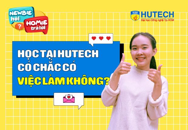 [Newbie hỏi, Homie trả lời] Ep 4: Học tại HUTECH có chắc có việc làm?