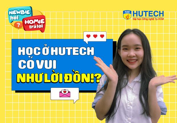 [Newbie hỏi, Homie trả lời] Ep 2: Học ở HUTECH có vui như lời đồn?