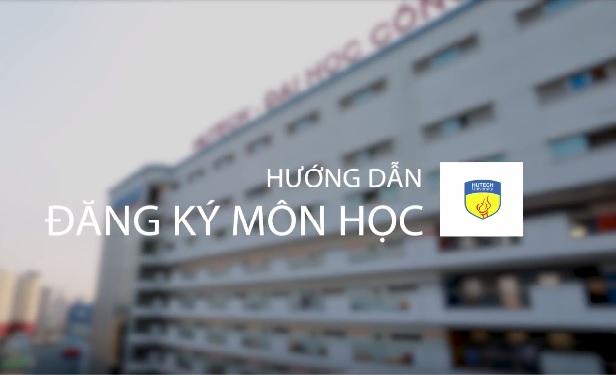 Hướng dẫn đăng ký môn học Đại học HUTECH 2017 - 2018
